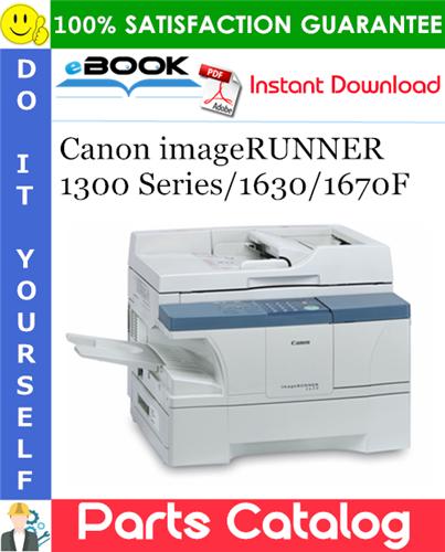 Canon imageRUNNER 1300 Series/1630/1670F Parts Catalog Manual