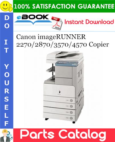 Canon imageRUNNER 2270/2870/3570/4570 Copier Parts Catalog Manual