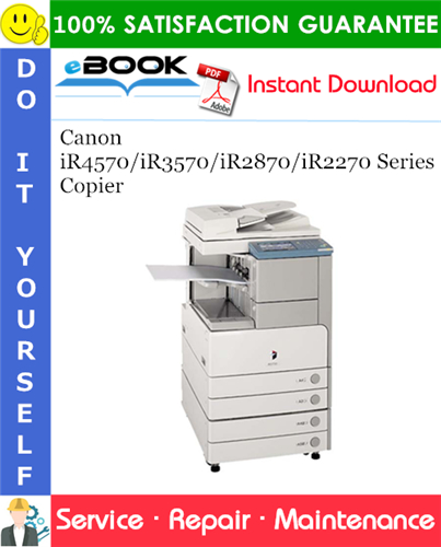Canon iR4570/iR3570/iR2870/iR2270 Series Copier Service Repair Manual + Parts Catalog