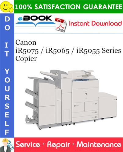 Canon iR5075 / iR5065 / iR5055 Series Copier Service Repair Manual + Parts Catalog