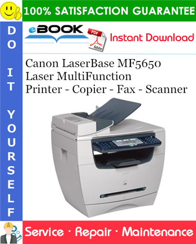 Canon LaserBase MF5650 Laser MultiFunction Printer - Copier - Fax - Scanner Service Repair Manual