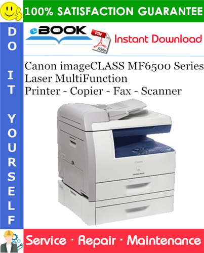 Canon imageCLASS MF6500 Series Laser MultiFunction Printer - Copier - Fax - Scanner Service Repair Manual + Parts Catalog