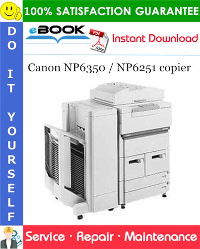 Canon NP6350 / NP6251 copier Service Repair Manual + Service Handbook + Parts Catalog
