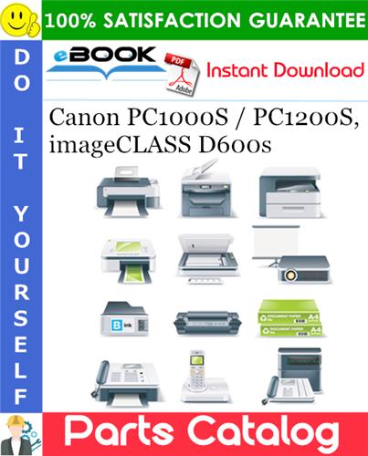 Canon PC1000S / PC1200S, imageCLASS D600s Parts Catalog Manual
