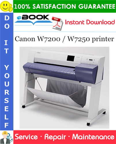 Canon W7200 / W7250 printer Service Repair Manual + Parts Catalog