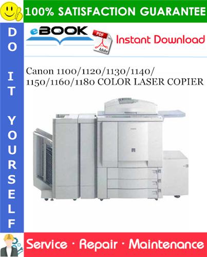 Canon 1100/1120/1130/1140/1150/1160/1180 COLOR LASER COPIER Service Repair Manual