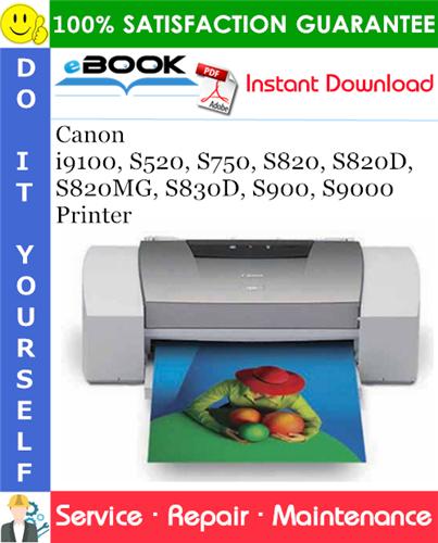 Canon i9100, S520, S750, S820, S820D, S820MG, S830D, S900, S9000 Printer Service Repair Manual