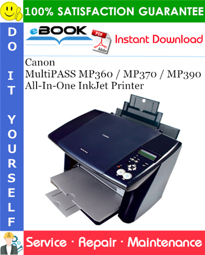 Canon MultiPASS MP360 / MP370 / MP390 All-In-One InkJet Printer Service Repair Manual