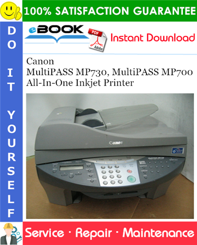 Canon MultiPASS MP730, MultiPASS MP700 All-In-One Inkjet Printer Service Repair Manual