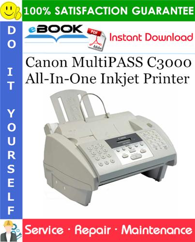 Canon MultiPASS C3000 All-In-One Inkjet Printer Service Repair Manual