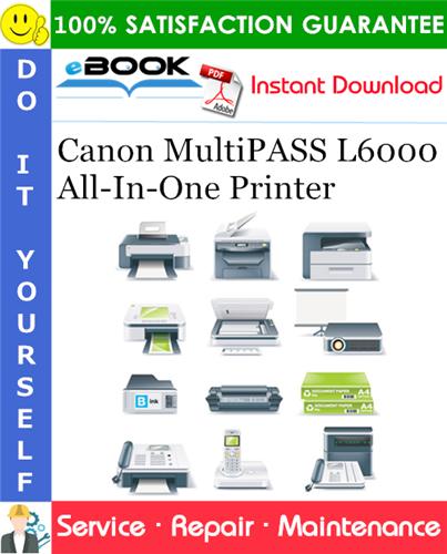 Canon MultiPASS L6000 All-In-One Printer Service Repair Manual