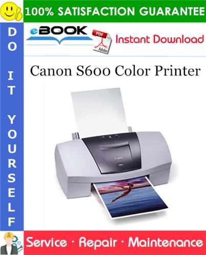 Canon S600 Color Printer Service Repair Manual