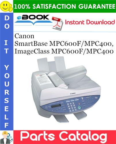 Canon SmartBase MPC600F/MPC400, ImageClass MPC600F/MPC400 Parts Catalog Manual