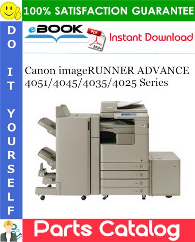 Canon imageRUNNER ADVANCE 4051/4045/4035/4025 Series Parts Catalog Manual