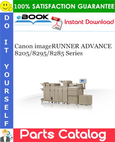 Canon imageRUNNER ADVANCE 8205/8295/8285 Series Parts Catalog Manual