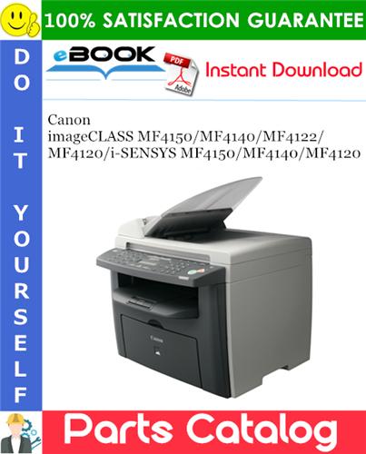 Canon imageCLASS MF4150/MF4140/MF4122/MF4120/i-SENSYS MF4150/MF4140/MF4120 Parts Catalog Manual