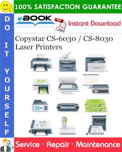 Copystar CS-6030 / CS-8030 Laser Printers Service Repair Manual