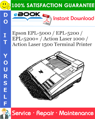 Epson EPL-5000 / EPL-5200 / EPL-5200+ / Action Laser 1000 / Action Laser 1500 Terminal Printer Service Repair Manual