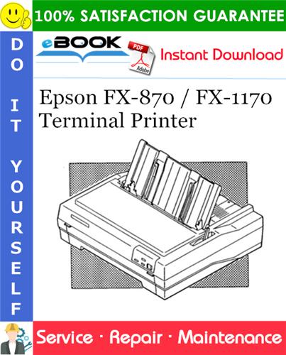 Epson FX-870 / FX-1170 Terminal Printer Service Repair Manual