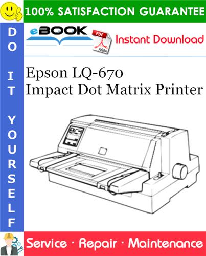Epson LQ-670 Impact Dot Matrix Printer Service Repair Manual