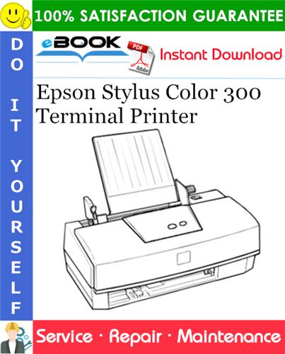 Epson Stylus Color 300 Terminal Printer Service Repair Manual