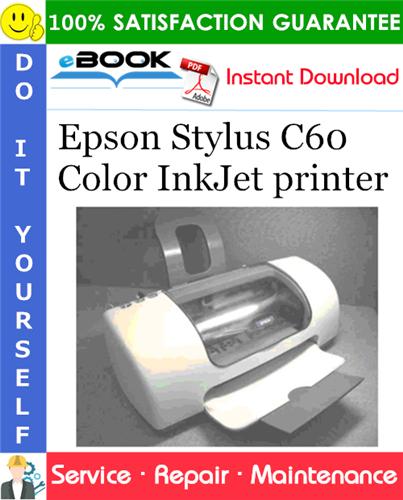 Epson Stylus C60 Color InkJet printer Service Repair Manual