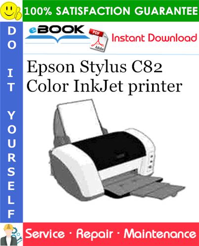 Epson Stylus C82 Color InkJet printer Service Repair Manual
