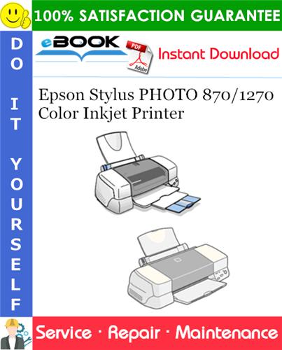 Epson Stylus PHOTO 870/1270 Color Inkjet Printer Service Repair Manual