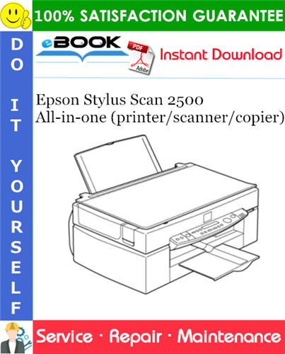 Epson Stylus Scan 2500 All-in-one (printer/scanner/copier) Service Repair Manual