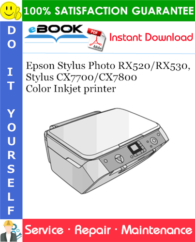 Epson Stylus Photo RX520/RX530, Stylus CX7700/CX7800 Color Inkjet printer Service Repair Manual
