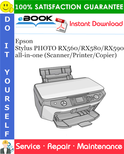 Epson Stylus PHOTO RX560/RX580/RX590 all-in-one (Scanner/Printer/Copier) Service Repair Manual