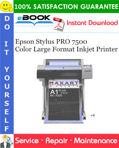 Epson Stylus PRO 7500 Color Large Format Inkjet Printer Service Repair Manual