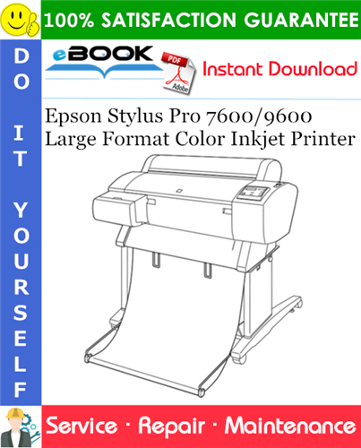 Epson Stylus Pro 7600/9600 Large Format Color Inkjet Printer Service Repair Manual