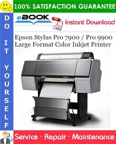 Epson Stylus Pro 7900 / Pro 9900 Large Format Color Inkjet Printer Service Repair Manual