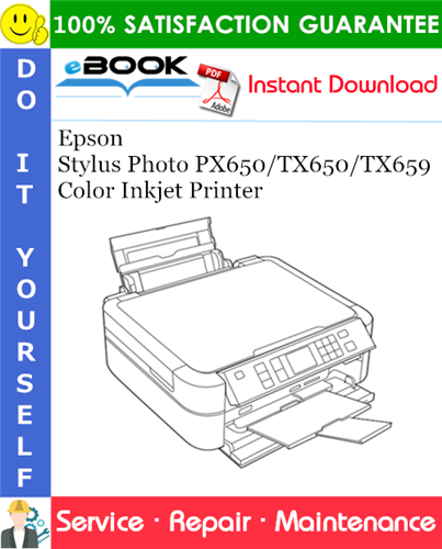 Epson Stylus Photo PX650/TX650/TX659 Color Inkjet Printer Service Repair Manual
