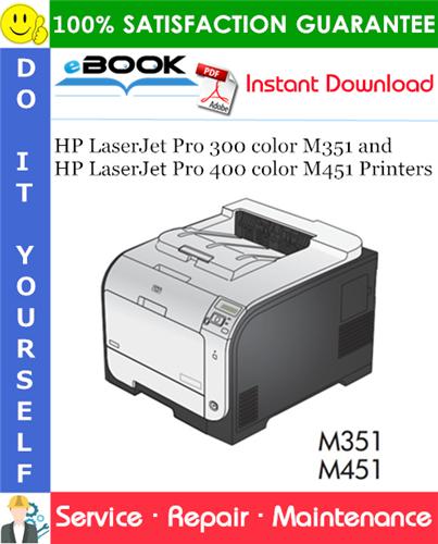 HP LaserJet Pro 300 color M351 and HP LaserJet Pro 400 color M451 Printers Service Repair Manual