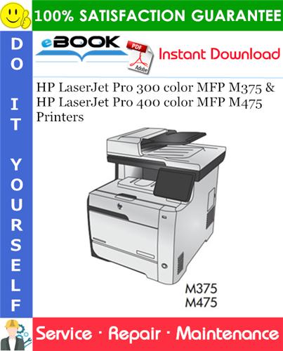 HP LaserJet Pro 300 color MFP M375 and HP LaserJet Pro 400 color MFP M475 Printers Service Repair Manual