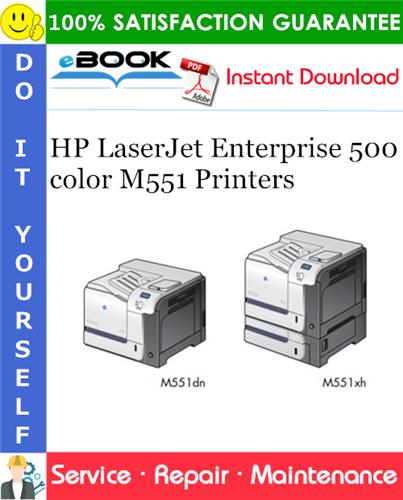HP LaserJet Enterprise 500 color M551 Printers Service Repair Manual