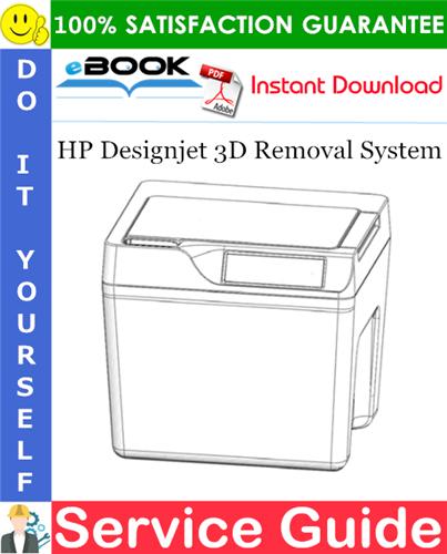 HP Designjet 3D Removal System Service Guide