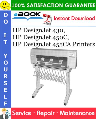 HP DesignJet 430, HP DesignJet 450C, HP DesignJet 455CA Printers Service Repair Manual