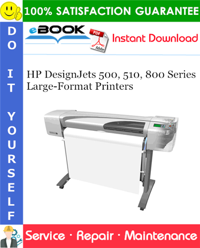HP DesignJets 500, 510, 800 Series Large-Format Printers Service Repair Manual
