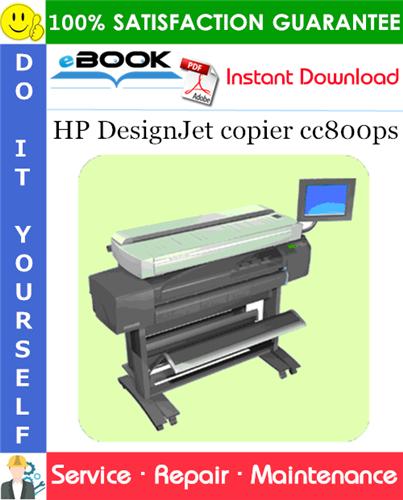 HP DesignJet copier cc800ps Service Repair Manual