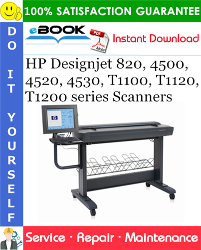 HP Designjet 820, 4500, 4520, 4530, T1100, T1120 and T1200 series Scanners Service Repair Manual
