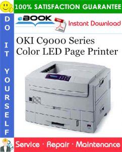 OKI C9000 Series Color LED Page Printer Service Repair Manual
