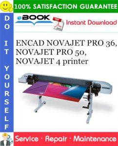 ENCAD NOVAJET PRO 36, NOVAJET PRO 50, NOVAJET 4 printer Service Repair Manual