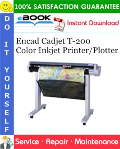 Encad Cadjet T-200 Color Inkjet Printer/Plotter Service Repair Manual