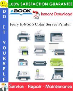 Fiery E-8000 Color Server Printer Service Repair Manual + Parts Catalog