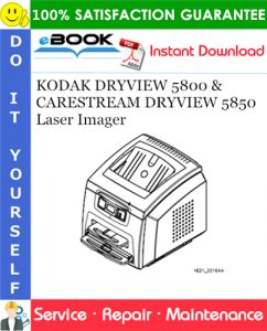 KODAK DRYVIEW 5800 Laser Imager & CARESTREAM DRYVIEW 5850 Laser Imager Service Repair Manual