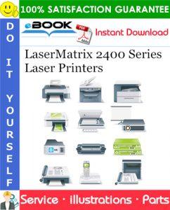 LaserMatrix 2400 Series Laser Printers Replacement Parts Catalog