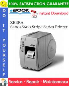 ZEBRA S400/S600 Stripe Series Printer Service Repair Manual